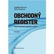 Obchodný register: Právno-teoretické a aplikačné problémy - Kniha