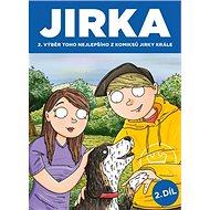 JIRKA 2. díl: Výběr toho nejlepšího z komiksů Jirky Krále - Kniha