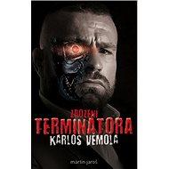Karlos Vémola Zrození Terminátora - Kniha