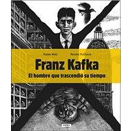 Franz Kafka: El hombre que trascendió su tiempo - Kniha