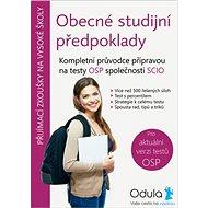 Obecné studijní předpoklady: Kompletní průvodce přípravou na testy OSP společnosti SCIO - Kniha