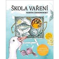 Škola vaření: 160 receptů, 10 videoreceptů - Kniha