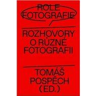 Role fotografie: Rozhovory o různé fotografii