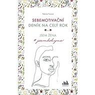 Sebemotivační deník na celý rok: Jsem žena #jsembohyne - Kniha