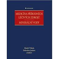 Medicína přírodních léčivých zdrojů: minerální vody - Kniha