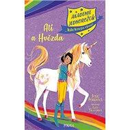 Ali a hvězda: Akademie jednorožců, kde kouzla ožívají - Kniha