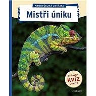 Neobyčejná zvířata Mistři úniku - Kniha