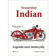 Nesmrtelný Indian: Legenda mezi motocykly