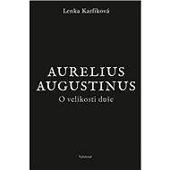 O velikosti duše: Aurelius Augustinus