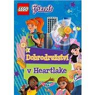 LEGO Friends Dobrodružství v Heartlake: Obsahuje ministavebnici Lego - Kniha