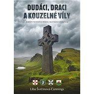 Dudáci, draci a kouzelné víly: Barevné putování Irskem, Skotskem a Walesem
