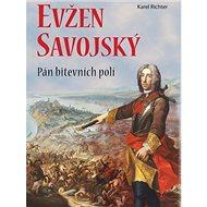 Evžen Savojský: Pán bitevních poli - Kniha