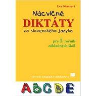 Nácvičné diktáty zo slovenského jazyka pre 1. ročník základných škôl - Kniha
