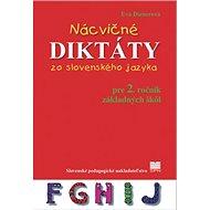 Nácvičné diktáty zo slovenského jazyka pre 2. ročník základných škôl - Kniha