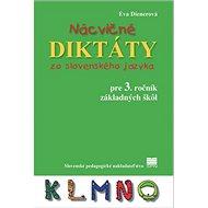 Nácvičné diktáty zo slovenského jazyka pre 3. ročník základných škôl - Kniha