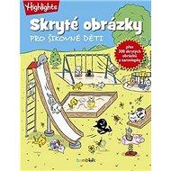 Skryté obrázky pro šikovné děti - Kniha