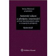 Autorský zákon a předpisy související: (včetně mezinárodních smluv a evropských předpisů) - Kniha