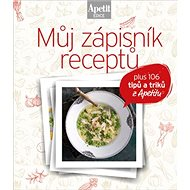 Můj zápisník receptů: plus 106 titpů a triků z Apetitu - Kniha