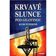 Krvavé slunce pod gilotinou - Kniha