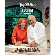 Tajomstvo mojej kuchyne 6: Recepty, ktoré voňajú cez televíznu obrazovku - Kniha