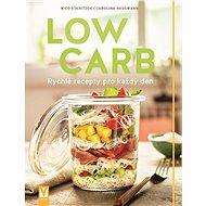 Low Carb: Rychlé recepty pro každý den - Kniha
