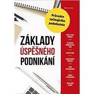 Základy úspěšného podnikání: Průvodce začínajícího podnikatele - Kniha