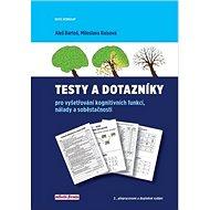 Testy a dotazníky: pro vyšetřování kognitivních funkcí, nálady a soběstačnosti
