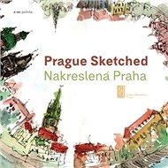 Prague Sketched: Nakreslená Praha - Kniha