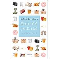 Soutěž jedlíků: a jiné povídky - Kniha