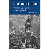 Lidé roku 1989: Vítězové a poražení sametové revoluce - Kniha