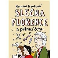 Slečna Florence a pátrací četa - Kniha