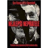 Nejlepší nepřátelé: Poslední velký špinážní příběh studené války - Kniha