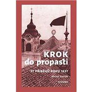 Krok do propasti: 37 příběhů roku 1937 - Kniha