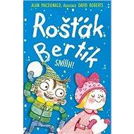 Rošťák Bertík Sníííh! - Kniha