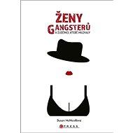 Ženy gangsterů: a muži, které milovaly - Kniha
