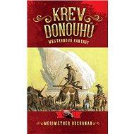 Krev Donouhů: Westernová fantasy - Kniha