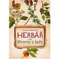 Herbář aneb Stromy a keře - Kniha