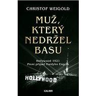 Muž, který nedržel basu: Hollywood 1921, První případ Harryho Engela - Kniha