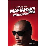 Mafiánsky gang Sýkorovcov - Kniha