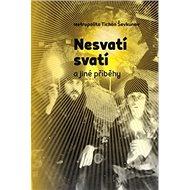 Nesvatí svatí a jiné příběhy - Kniha