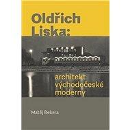 Oldřich Liska: architekt východočeské moderny - Kniha