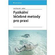Fyzikální léčebné metody pro praxi - Kniha