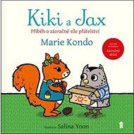 Kiki a Jax: Příběh o zázračné síle přátelství - Kniha