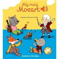 Můj malý Mozart: Zvuková knížka - Kniha