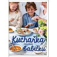 Kuchařka pro naši babičku - Kniha