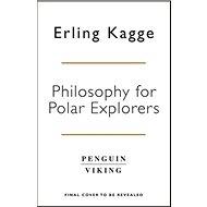 Philosophy for Polar Explorers - Kniha