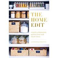 The Home Edit: A Guide to Organizing and Realizing Your House Goals (Includes Refrigerator Labe - Kniha