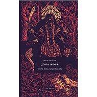 Jóga moci: Tantra, Šakti a stezka levé ruky
