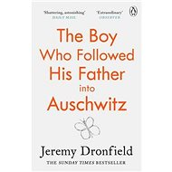 The Boy Who Followed His Father into Auschwitz - Kniha