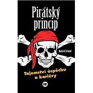 Pirátský princip: Tajemství úspěchu a kariéry - Kniha